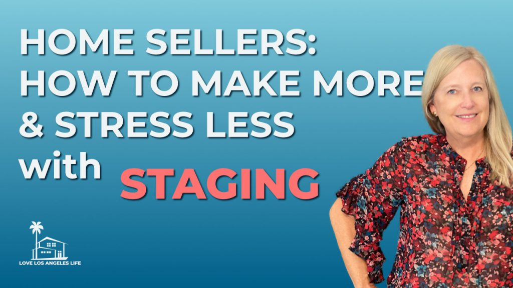 Home Sellers - How to Make More and Stress Less with Staging